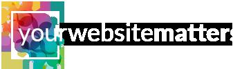 Your Website Matters